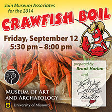 Join the Museum Associates for the 2014 Crawfish Boil. Friday, September 12th.